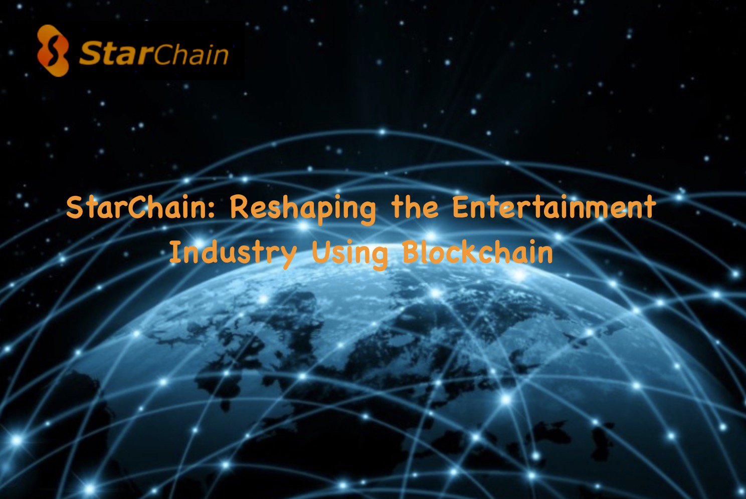 PR: StarChain – Reshaping the Entertainment Industry Using Blockchain